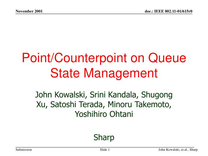 Point counterpoint on queue state management
