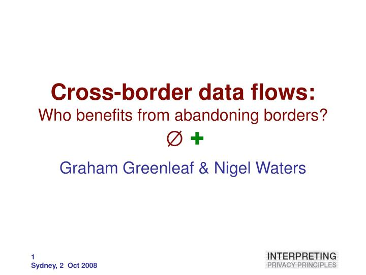 Cross border data flows who benefits from abandoning borders