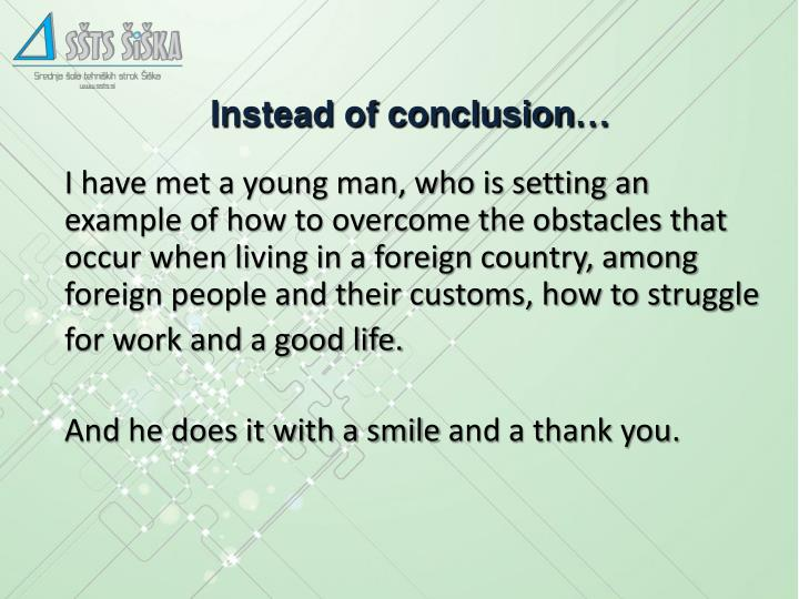 Instead of conclusion…