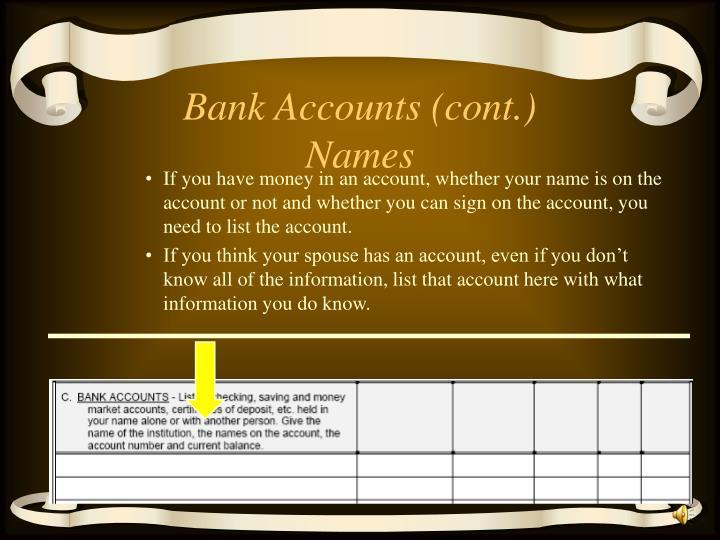 Bank Accounts (cont.) Names