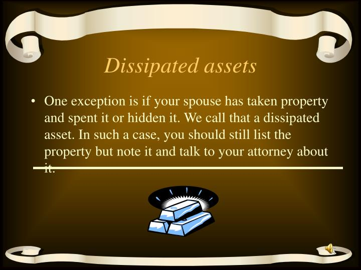 Dissipated assets