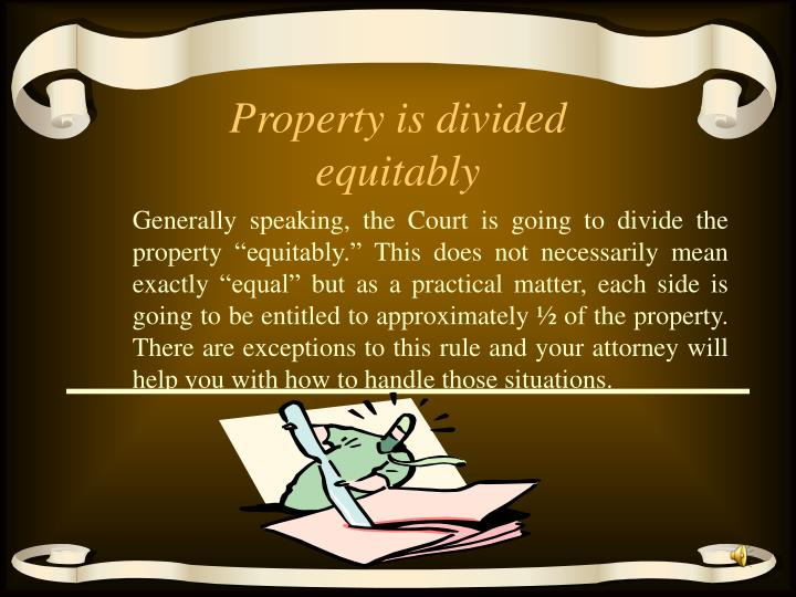 Property is divided equitably