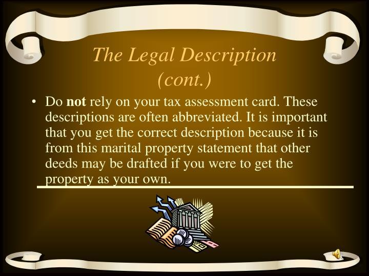 The Legal Description (cont.)
