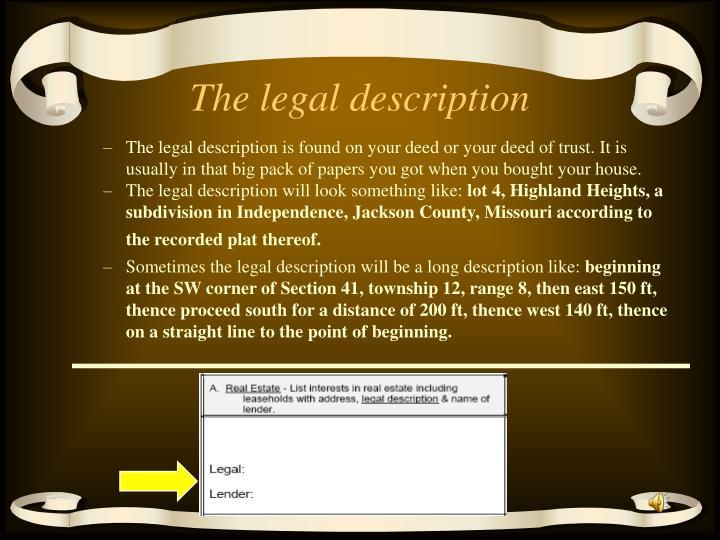 The legal description