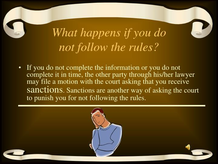 What happens if you do not follow the rules?