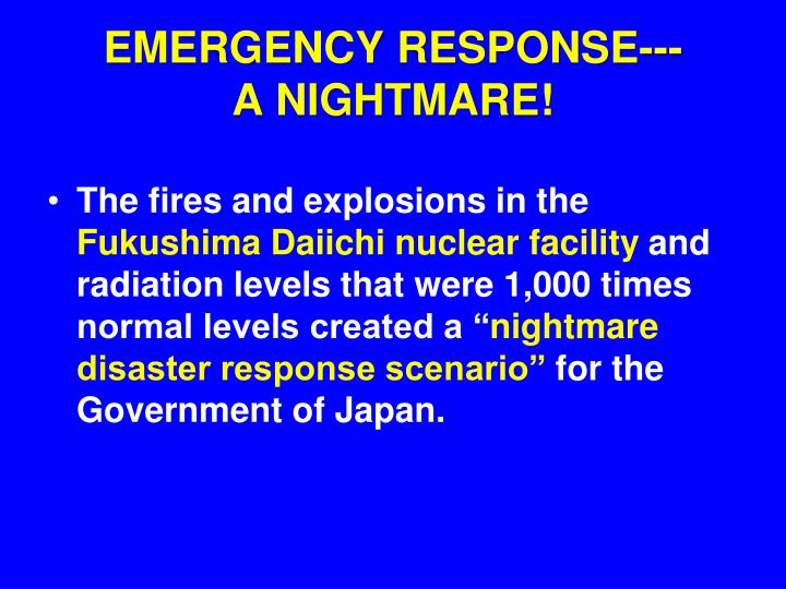 EMERGENCY RESPONSE---       A NIGHTMARE!