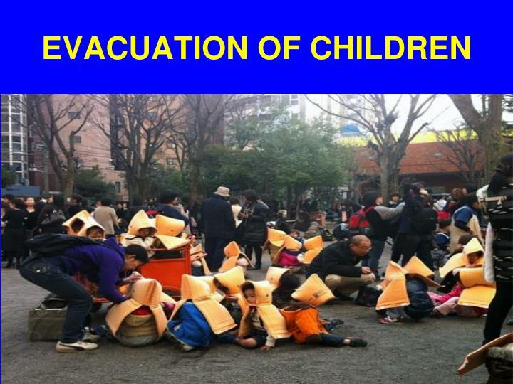 EVACUATION OF CHILDREN