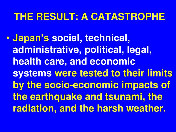 THE RESULT: A CATASTROPHE