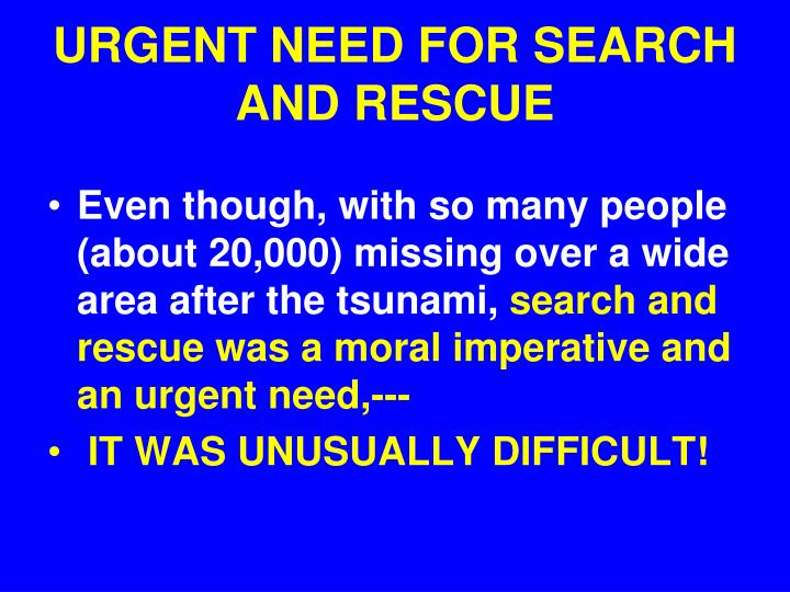 URGENT NEED FOR SEARCH AND RESCUE
