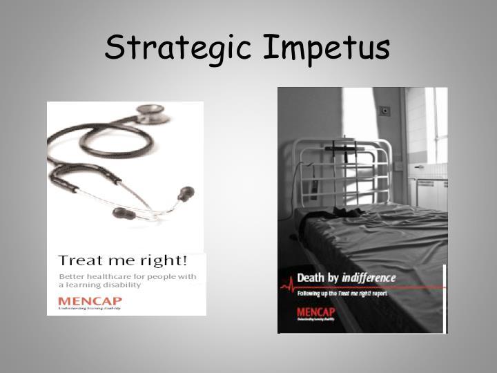 Strategic impetus