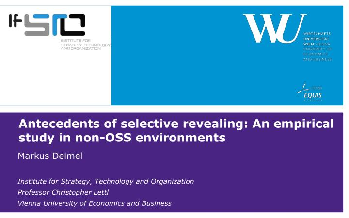 antecedents of selective revealing an empirical study in non oss environments n.