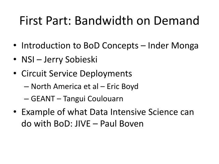 First part bandwidth on demand