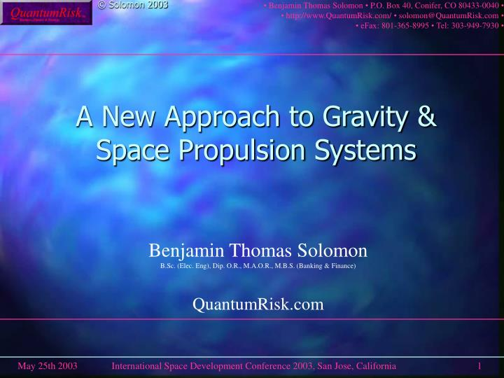 a new approach to gravity space propulsion systems n.