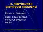 c penyusunan distribusi frekuensi