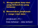 mengurutkan data dari yang terkecil ke yang terbesar