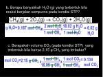 b berapa banyakkah h 2 o g yang terbentuk bila reaksi berjalan sempurna pada kondisi stp