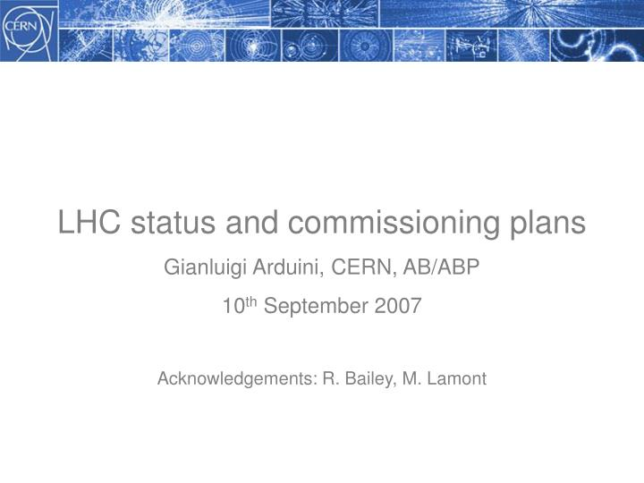 LHC status and commissioning plans