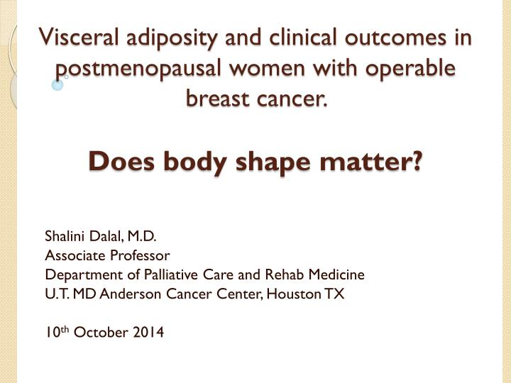 Visceral adiposity and clinical