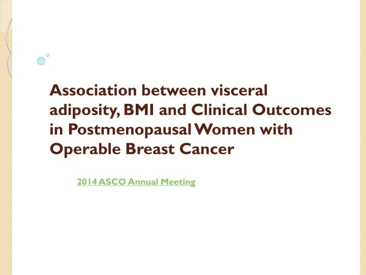 Association between visceral adiposity, BMI and Clinical Outcomes in Postmenopausal Women with Operable Breast Cancer