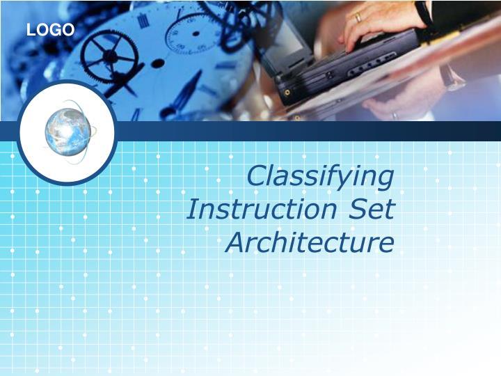 Classifying Instruction Set Architecture