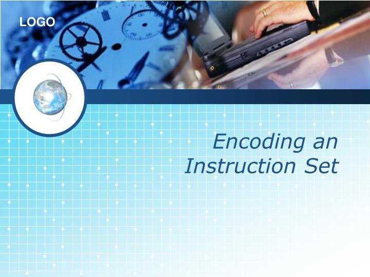 Encoding an Instruction Set