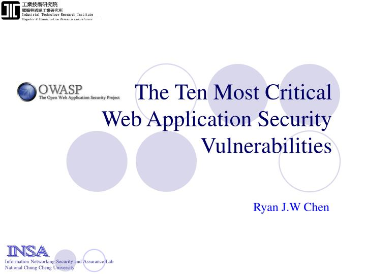 PPT - The Ten Most Critical Web Application Security Vulnerabilities