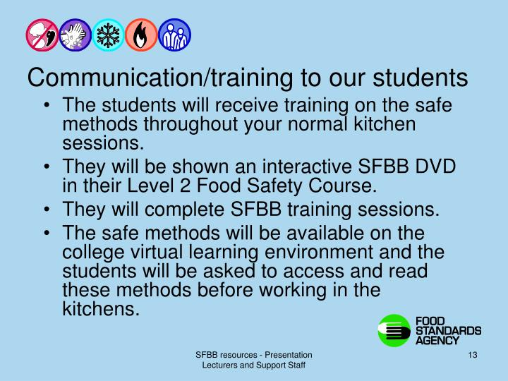 Communication/training to our students