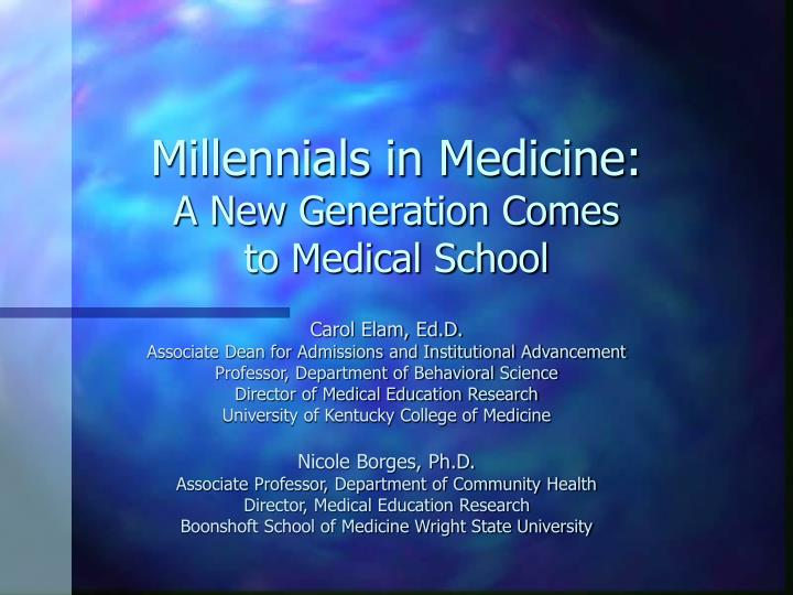 millennials in medicine a new generation comes to medical school n.