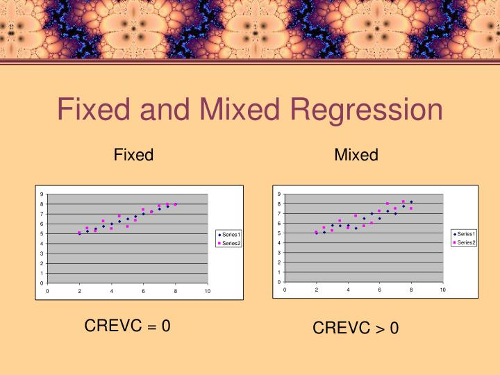 Fixed and mixed regression