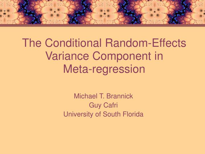 The conditional random effects variance component in meta regression