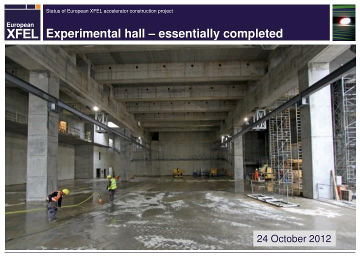 Experimental hall – essentially completed