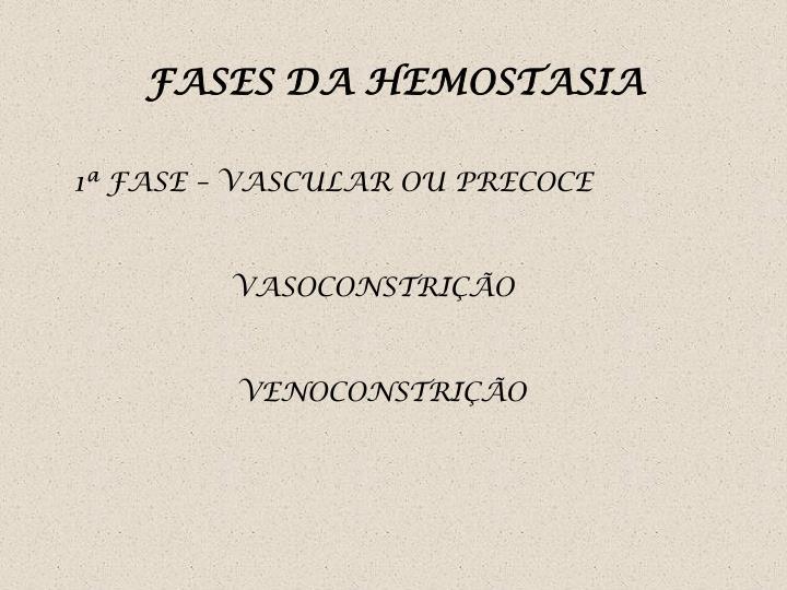 FASES DA HEMOSTASIA