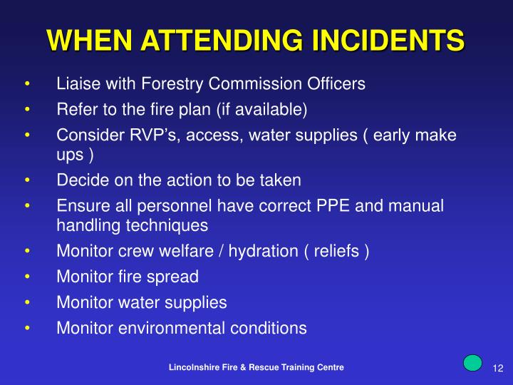 WHEN ATTENDING INCIDENTS