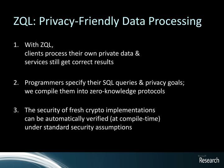 ZQL: Privacy-Friendly Data Processing