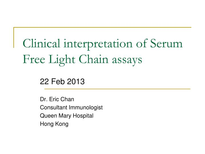 Clinical interpretation of Serum Free Light Chain assays