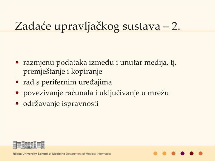 Zadaće upravljačkog sustava – 2.
