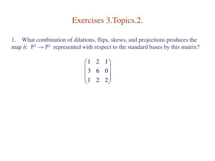 Exercises 3.Topics.2.