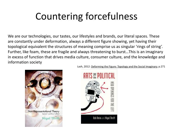 Countering forcefulness