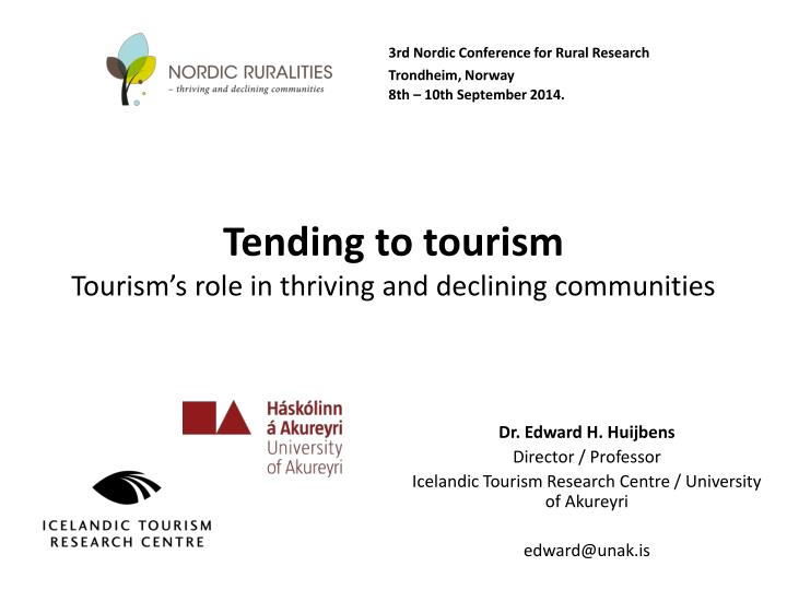 Tending to tourism tourism s role in thriving and declining communities
