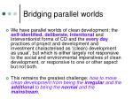 bridging parallel worlds