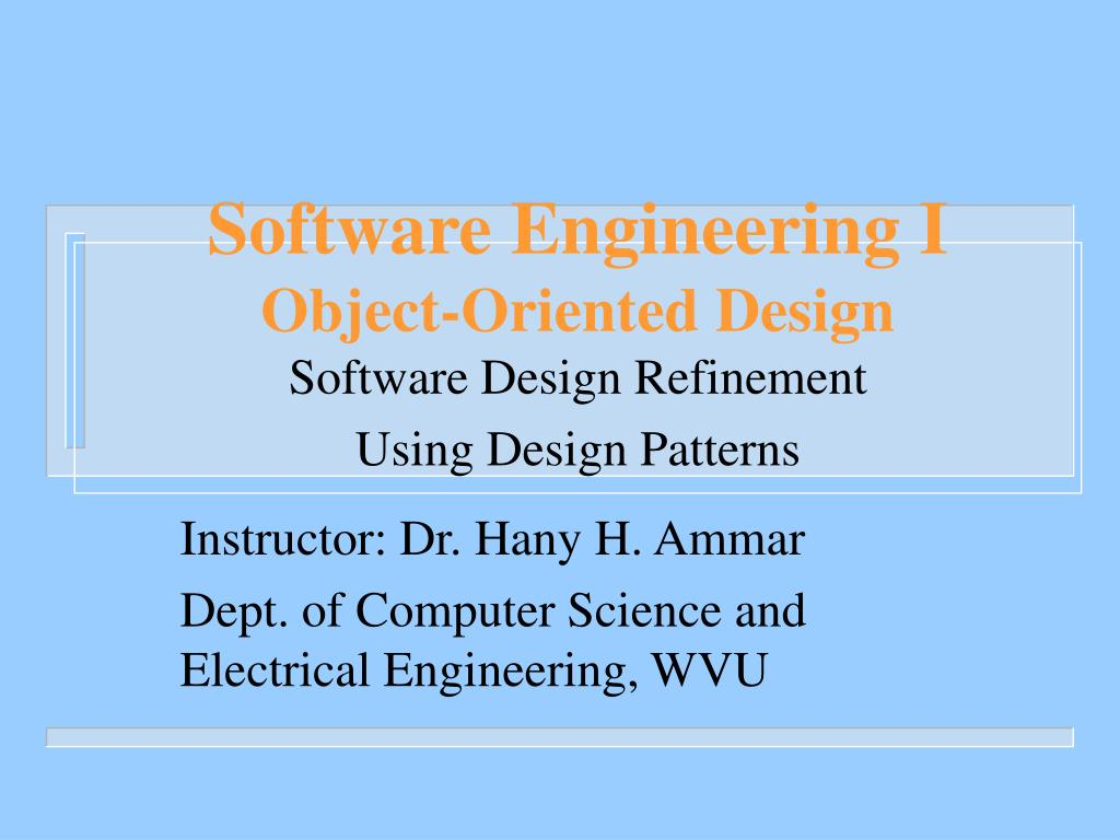 Ppt Software Engineering I Object Oriented Design Software Design Refinement Using Design Patterns Powerpoint Presentation Id 6319282