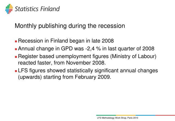 Monthly publishing during the recession