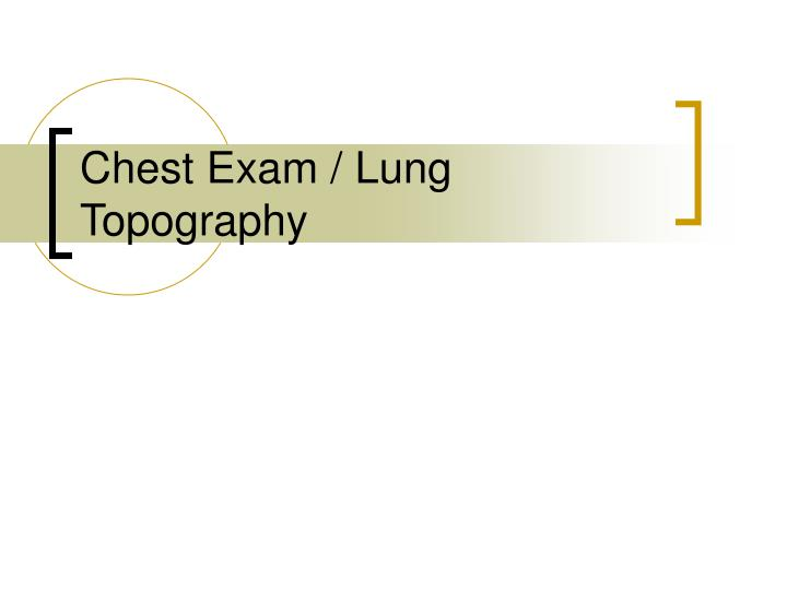 Chest exam lung topography