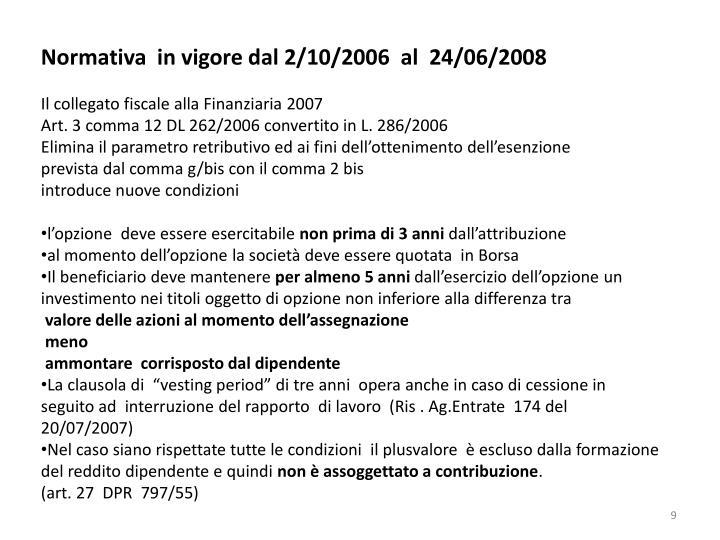 Normativa  in vigore dal 2/10/2006  al  24/06/2008