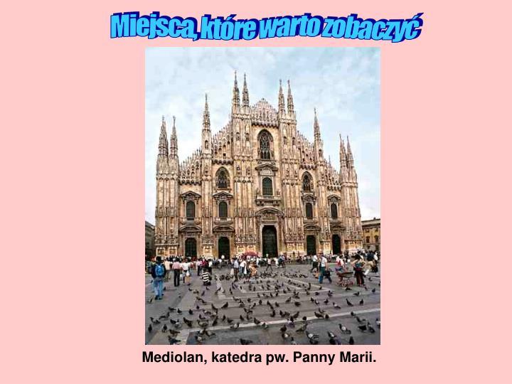 Mediolan, katedra pw. Panny Marii.