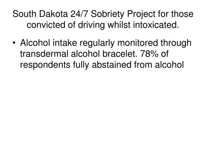 South Dakota 24/7 Sobriety Project for those convicted of driving whilst intoxicated.