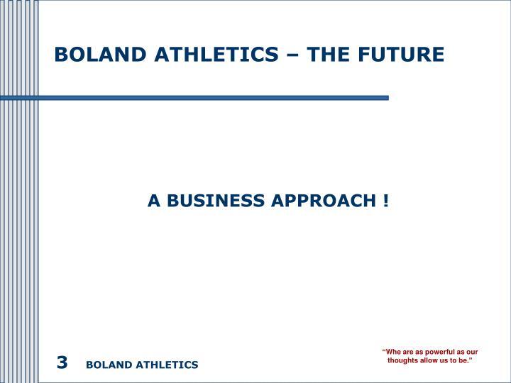 Boland athletics the future1