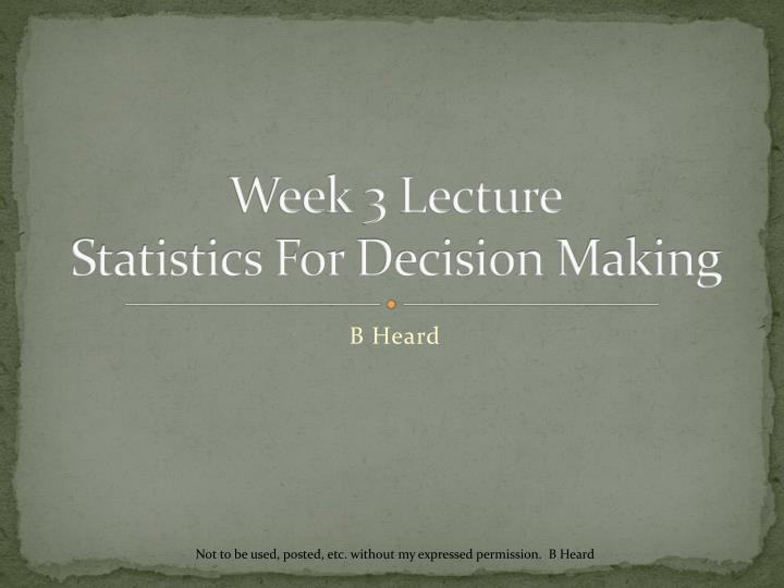 Week 3 lecture statistics for decision making