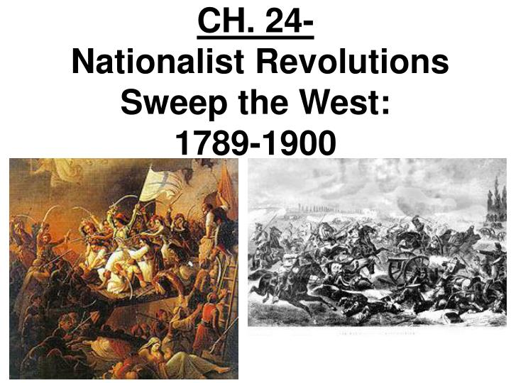 ch 24 nationalist revolutions sweep the west 1789 1900 n.