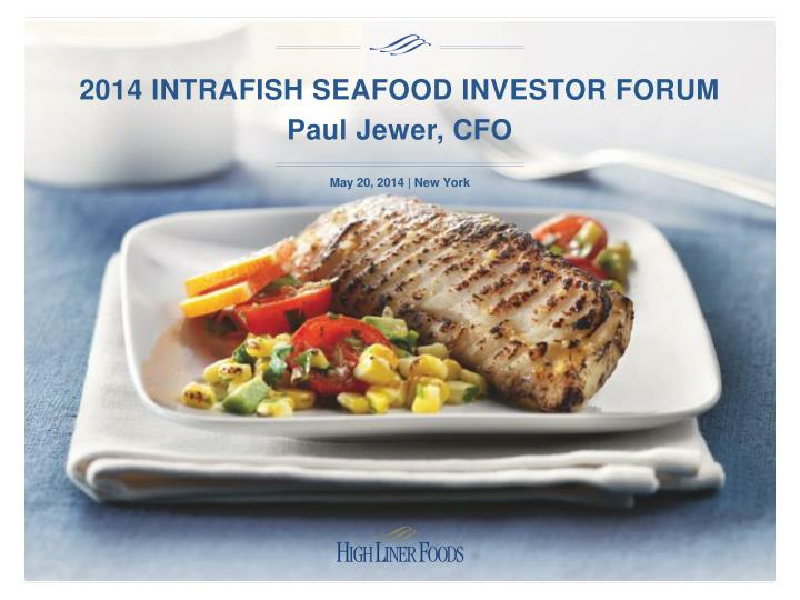 2014 intrafish seafood investor forum paul jewer cfo n.